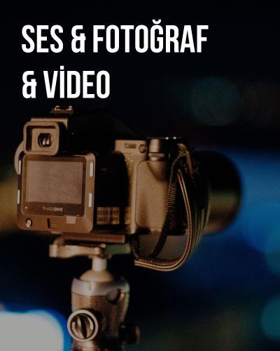 Ses & Fotoğraf & Video
